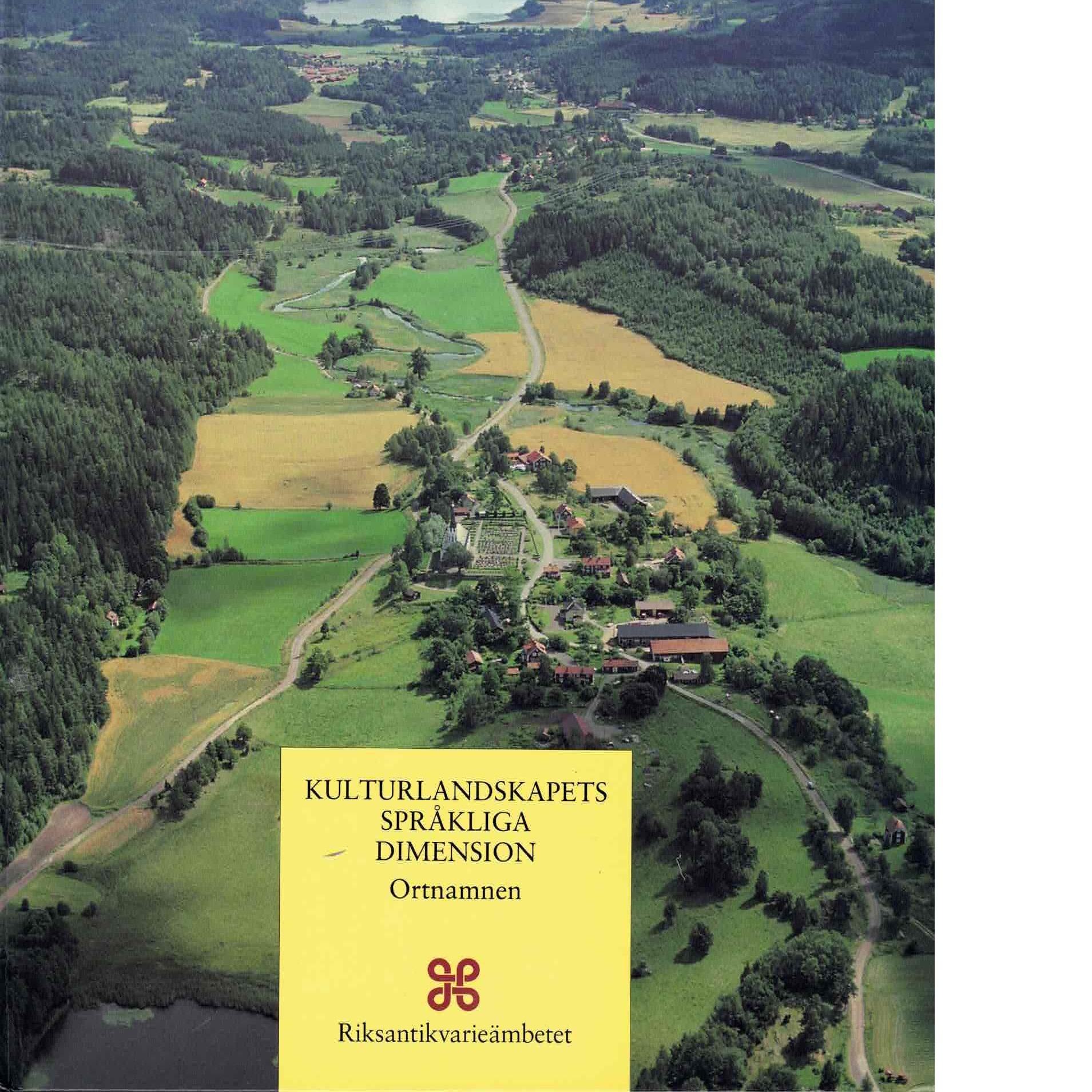 Kulturlandskapets språkliga dimension : ortnamnen - Strid, Jan Paul