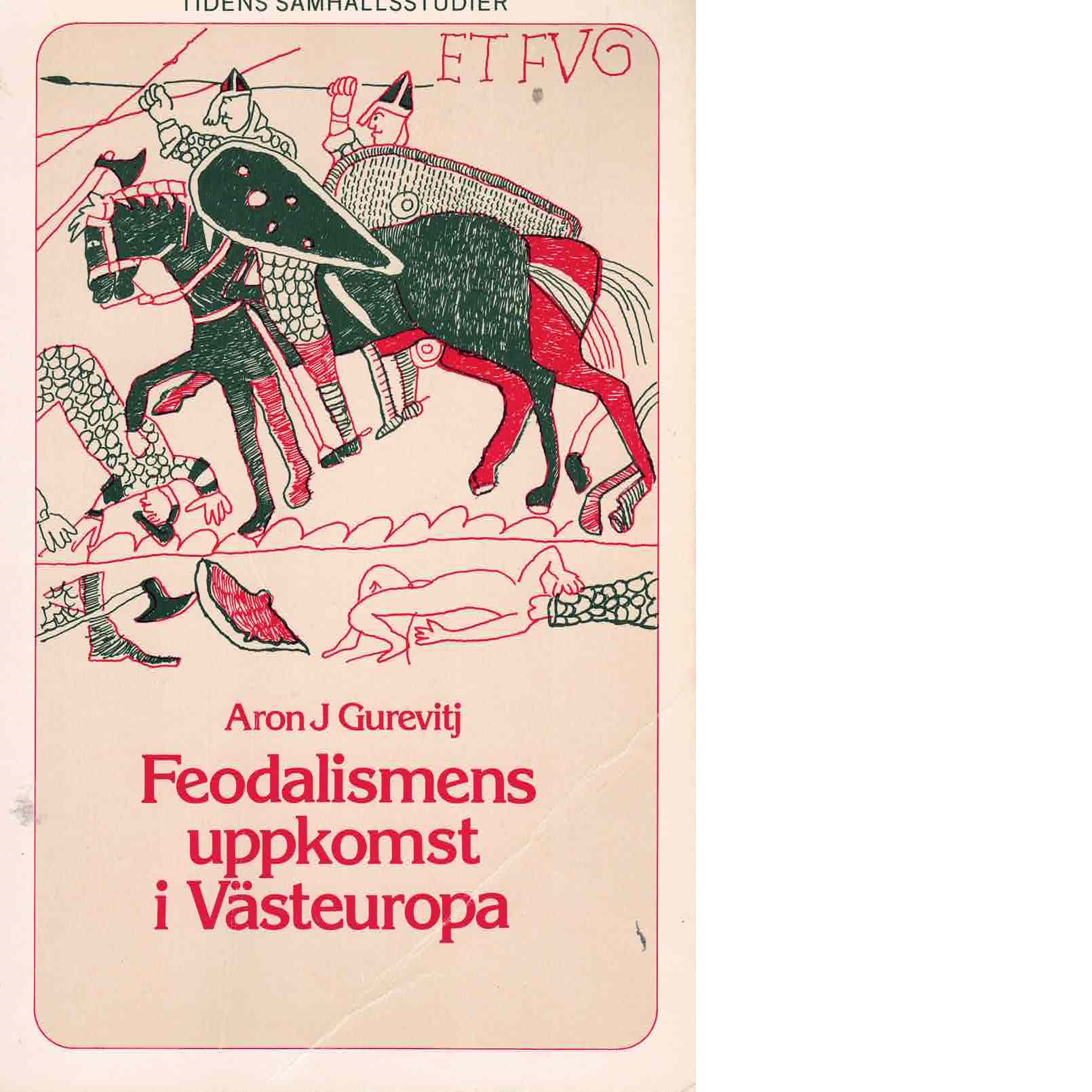Feodalismens uppkomst i Västeuropa - Gurevic?, Aron Jakovlevic?