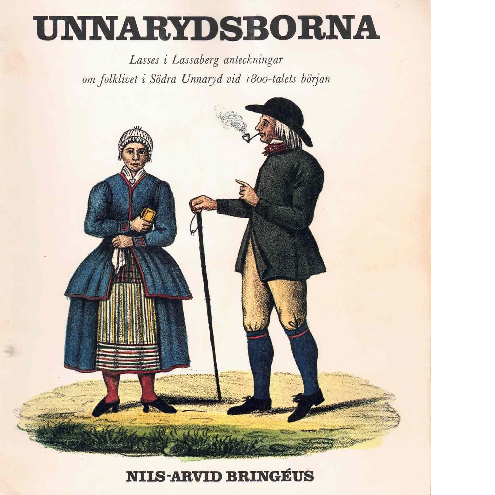 Unnarydsborna : Lasses i Lassaberg anteckningar om folklivet i Södra Unnaryd vid 1800-talets början - Bringéus, Nils-arvid