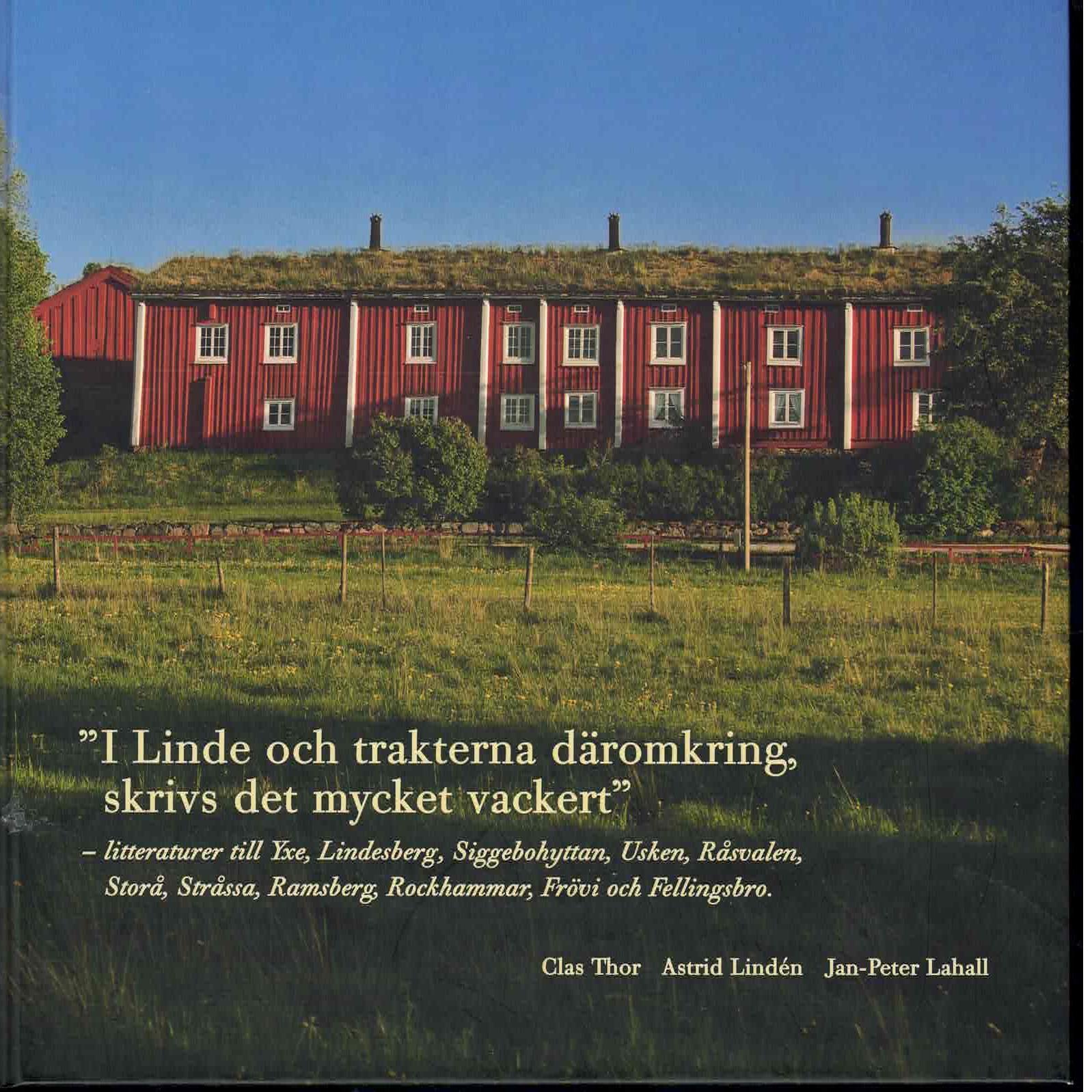 I Linde och trakterna däromkring, skrivs det mycket vackert - Thor, Clas och Lindén, Astrid