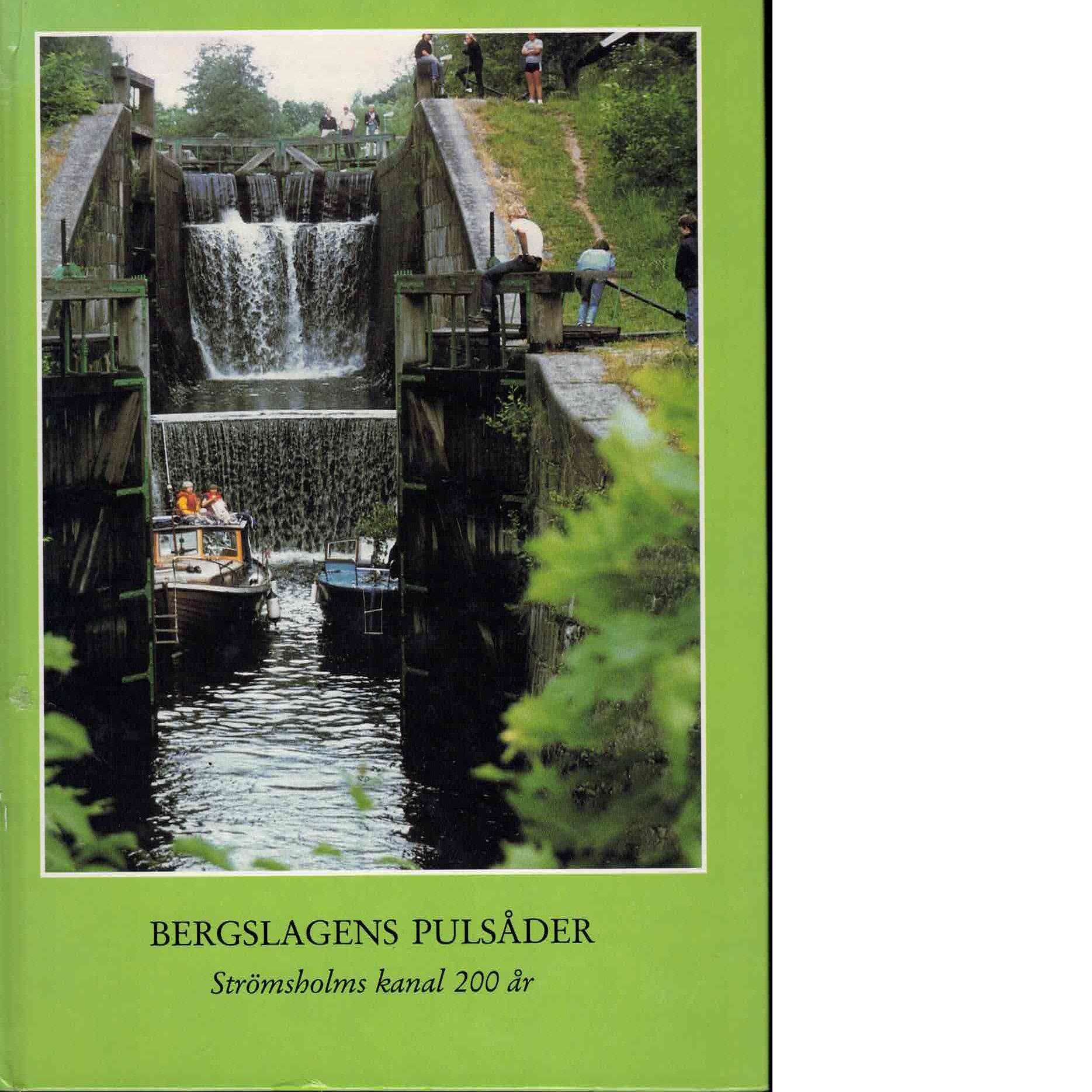 Bergslagens pulsåder : Strömsholms kanal 200 år - Red.