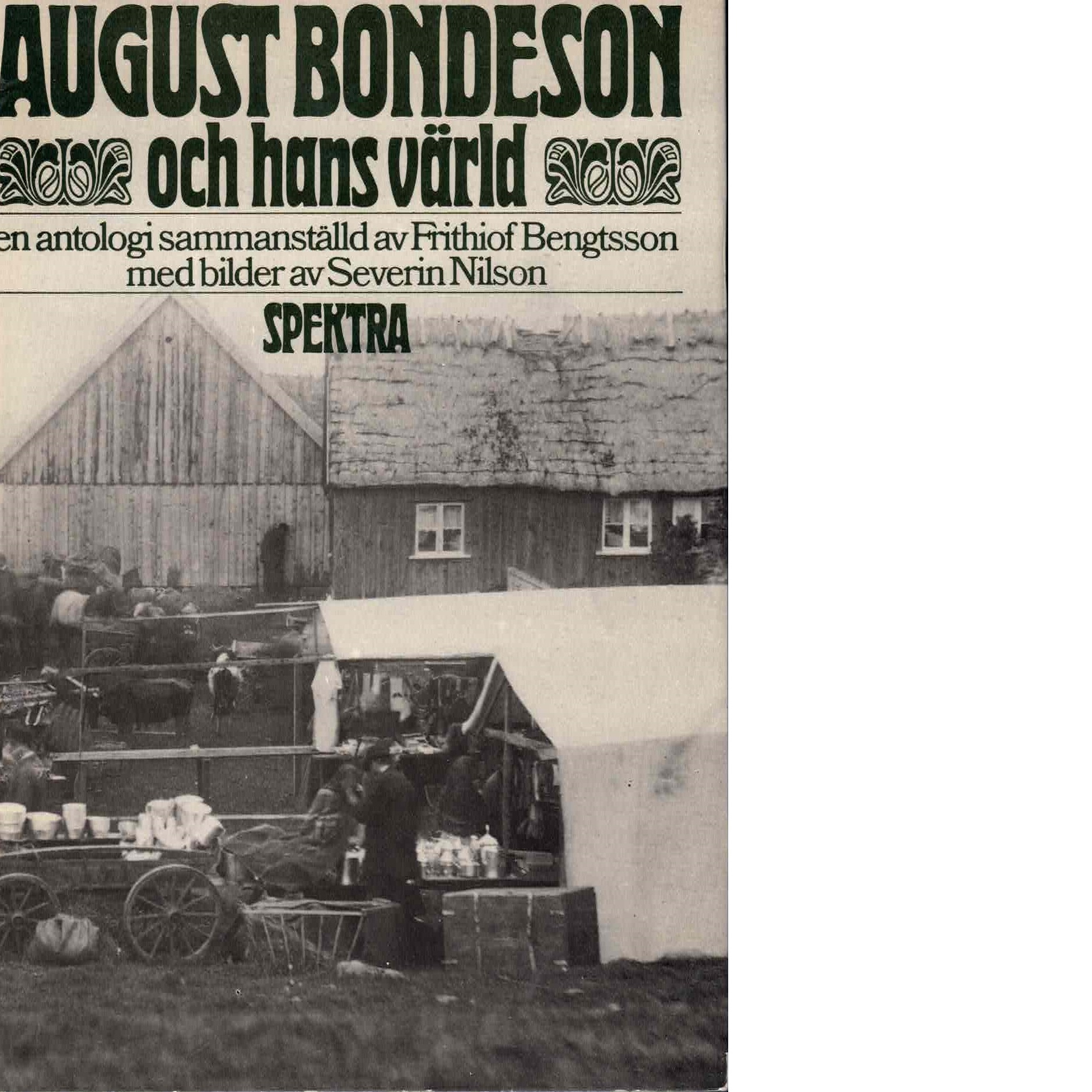 August Bondeson och hans värld - Bondeson, August och Bengtsson, Fritiof