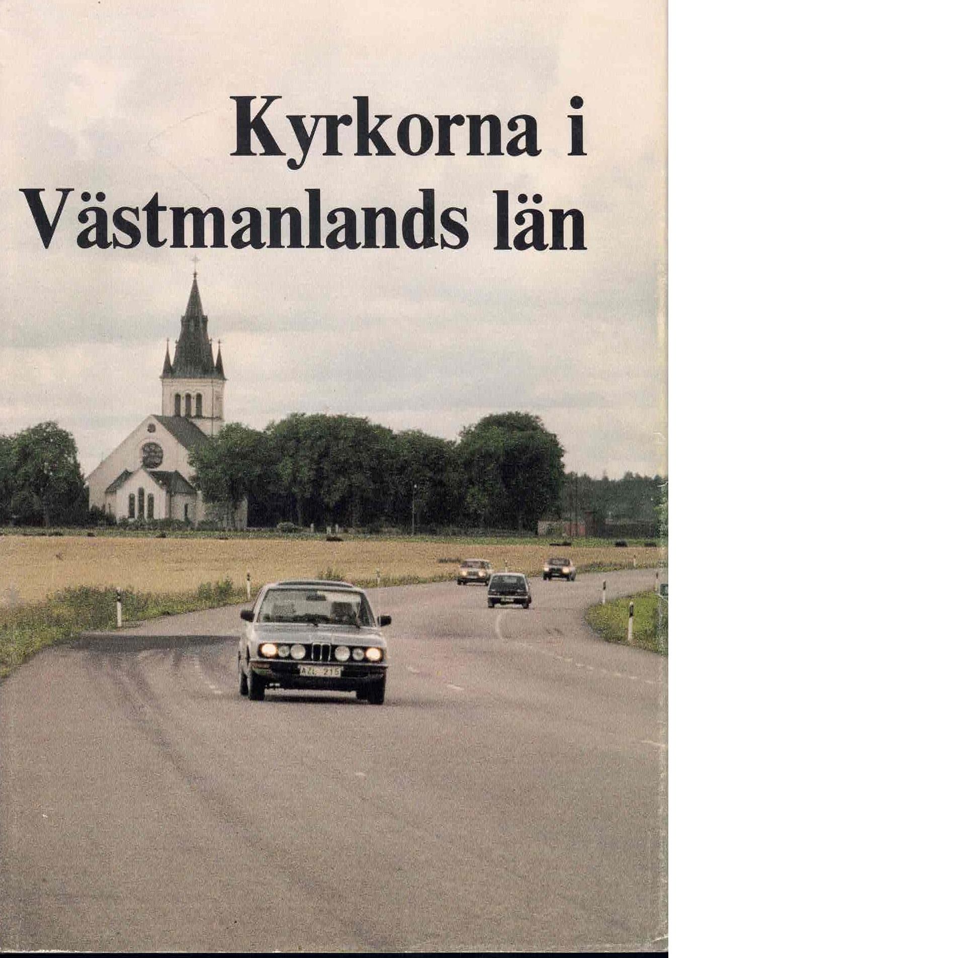 Kyrkorna i Västmanlands län : en presentation i text och bild över samtliga kyrkor tillhörande Svenska kyrkan - Red.
