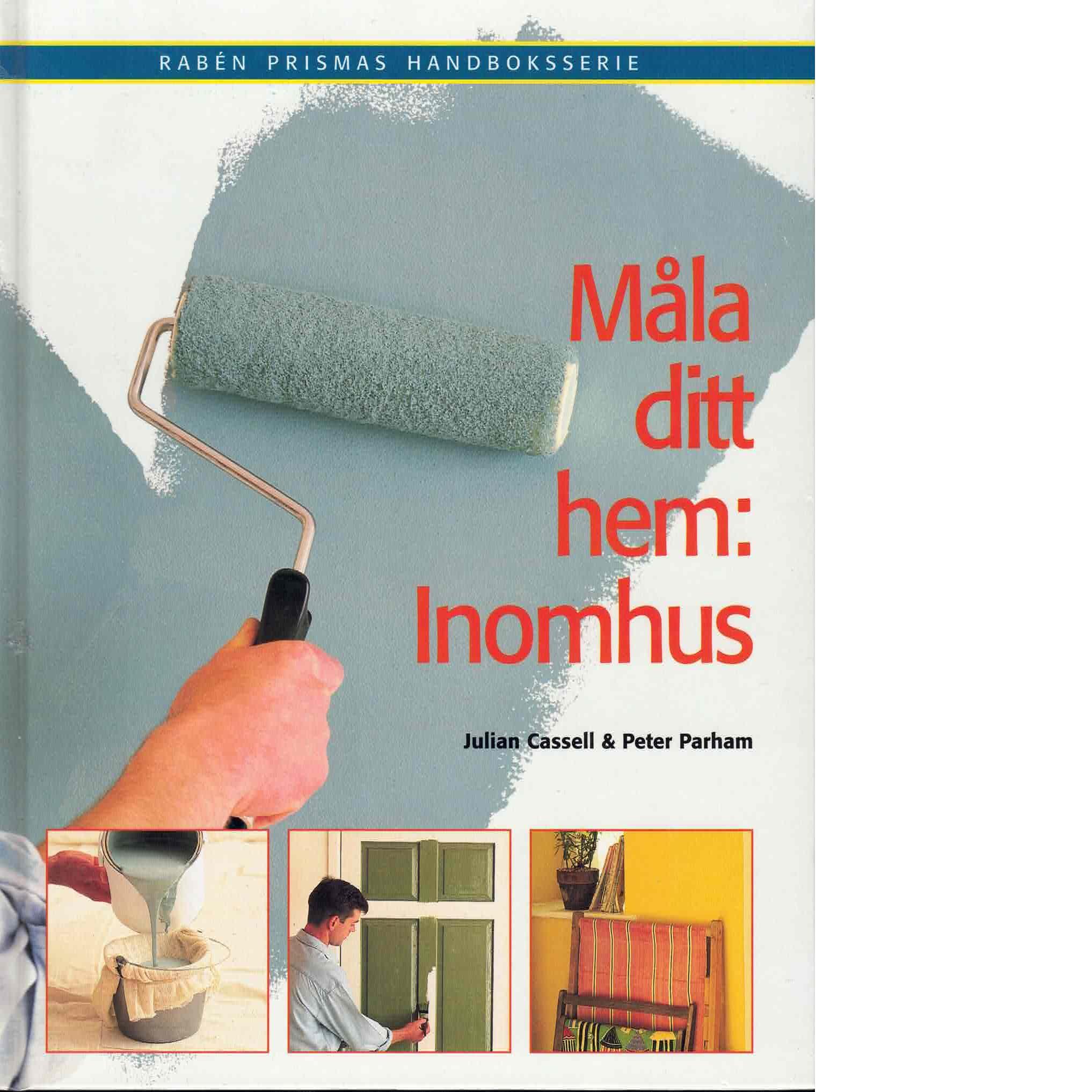 Måla ditt hem: inomhus - Cassell, Julian och Parham, Peter