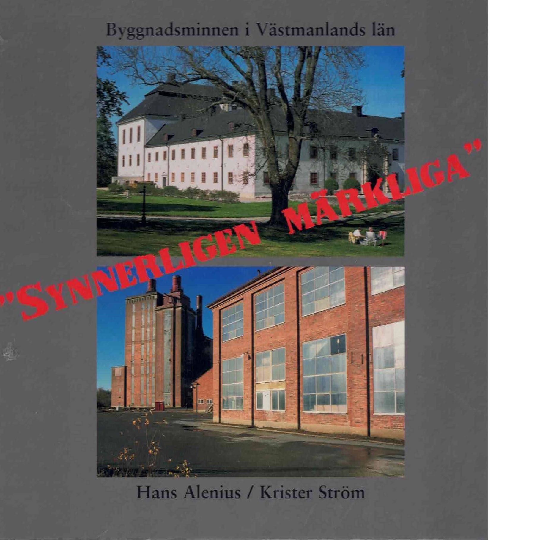 Synnerligen märkliga : byggnadsminnen i Västmanlands län - Ström, Krister