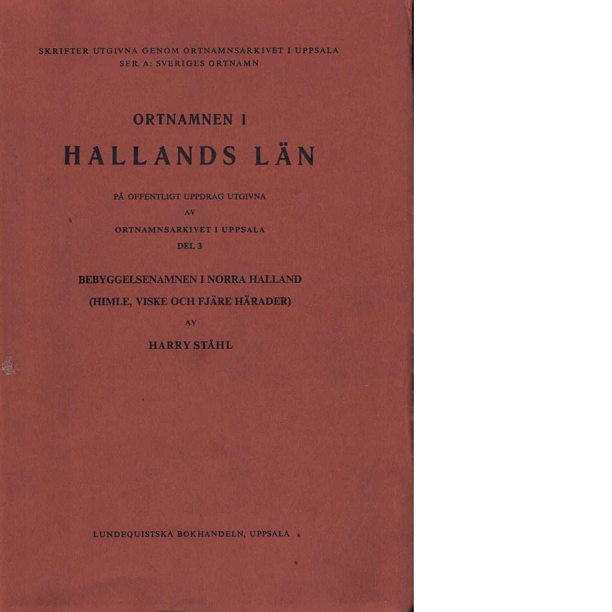 Ortnamnen i Hallands län D. 3 Bebyggelsenamnen i norra Halland (Himle, Viske och Fjäre härader) - Red.