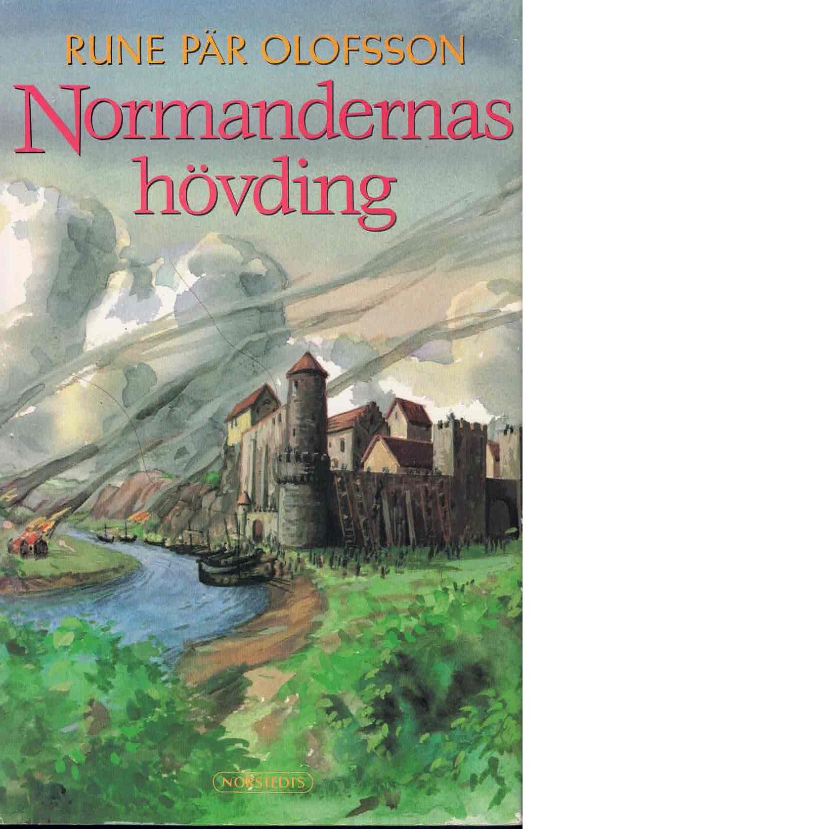 Normandernas hövding - Olofsson, Rune Pär