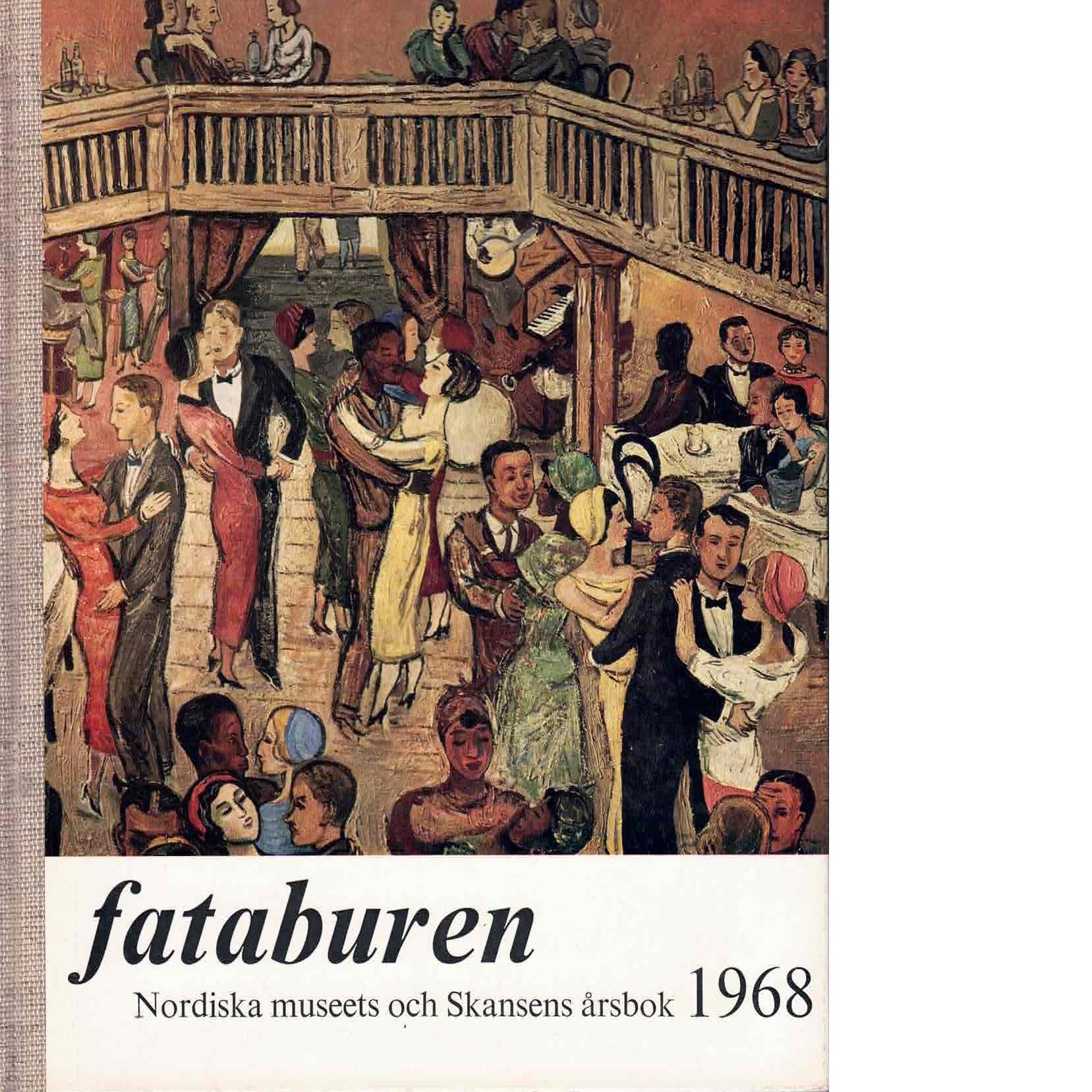 Fataburen : Nordiska museets och Skansens årsbok. 1968 - Red.