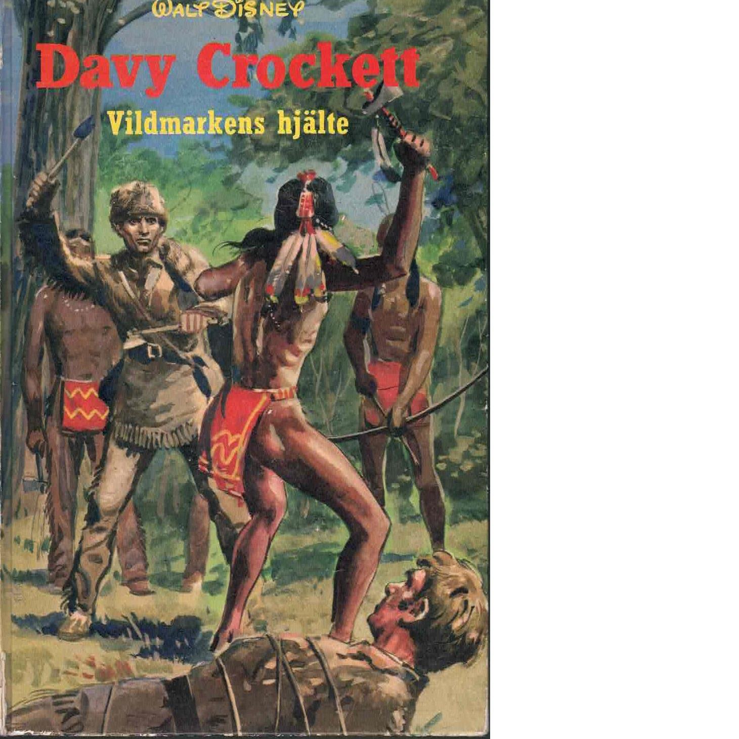 Davy Crockett, vildmarkens hjälte : en berättelse från Amerikas pionjärtid - Red.