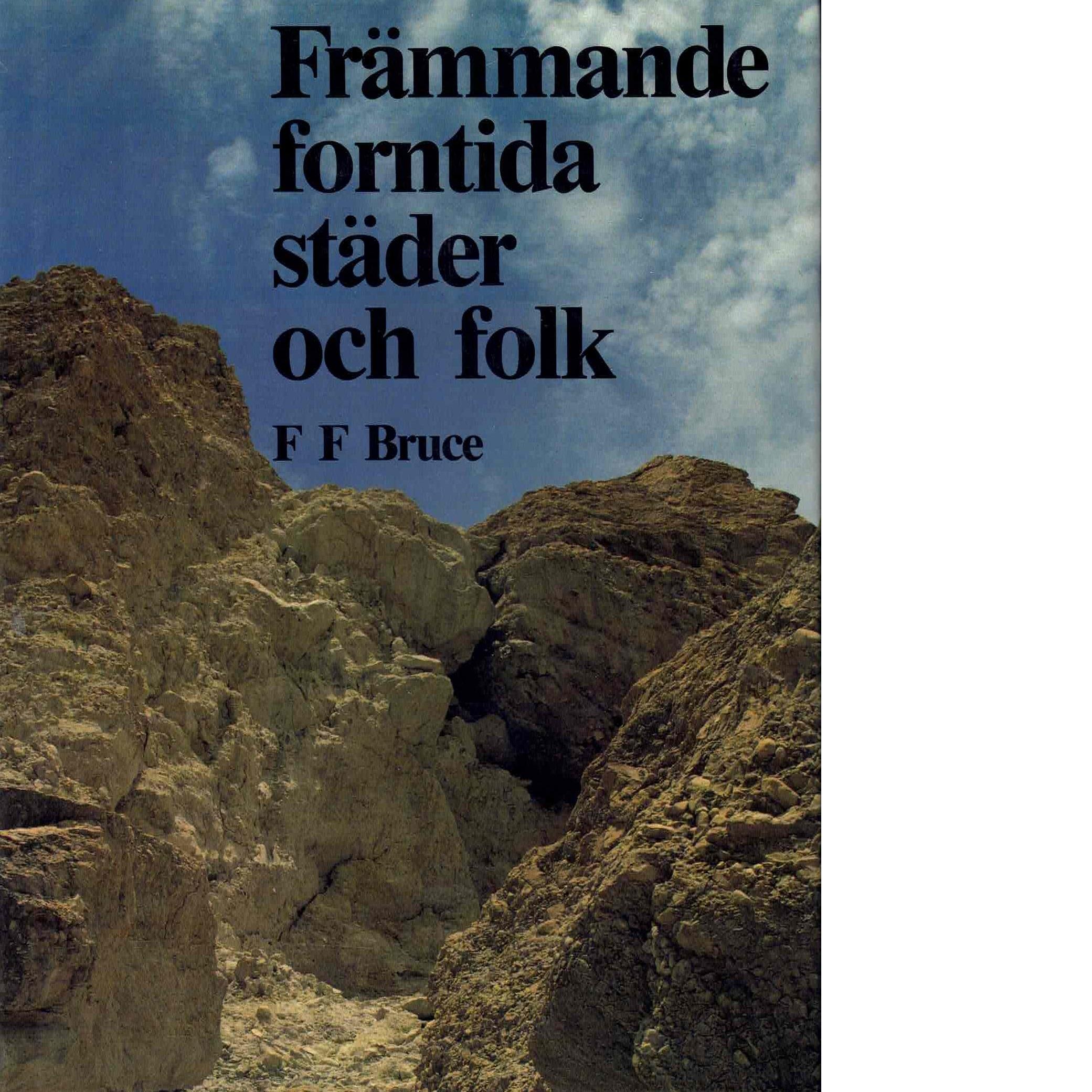Främmande forntida städer och folk - Bruce, Frederick Fyvi