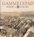 Gammelstad : kyrkby vid Lule älv - Isaksson, Olov och Folke