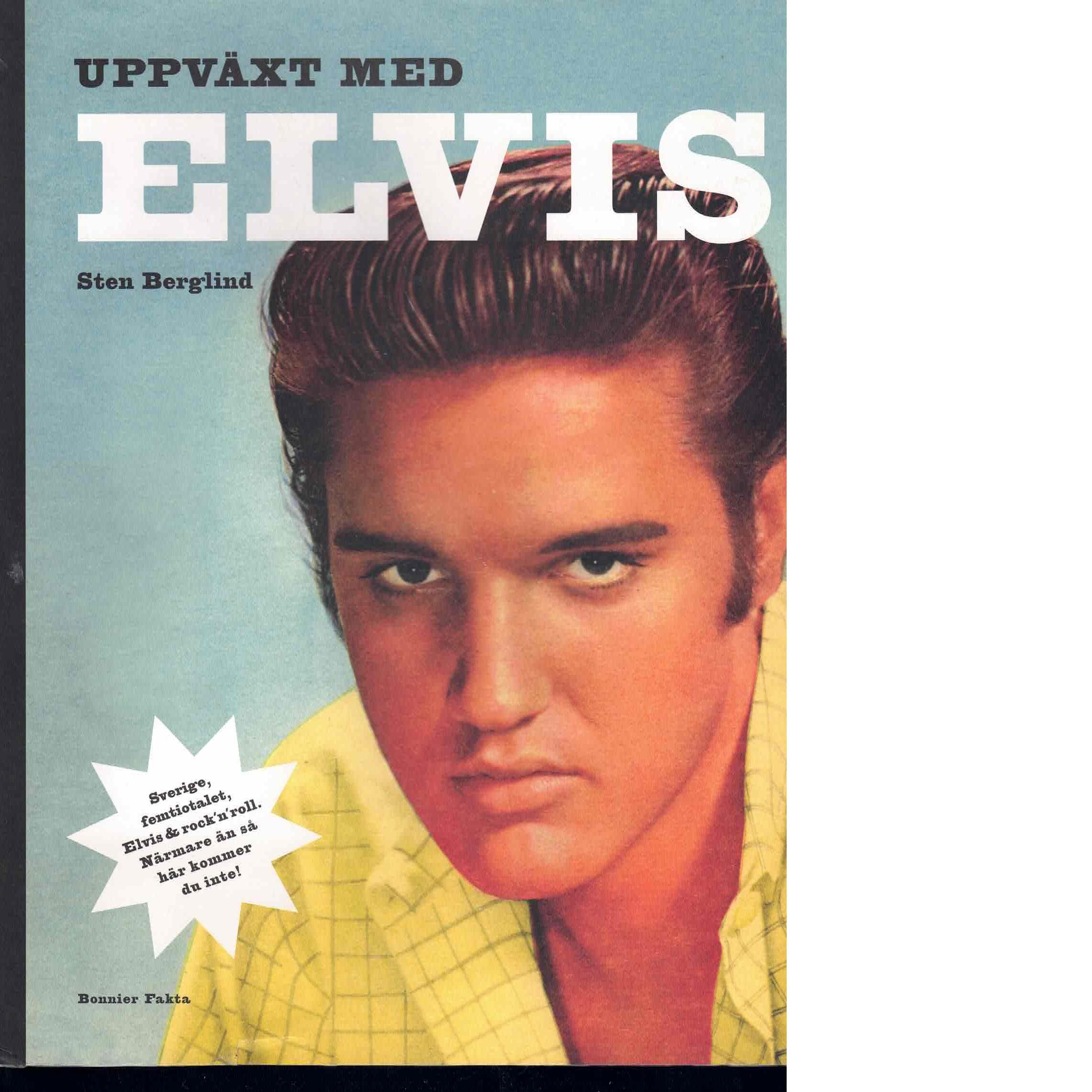 Uppväxt med Elvis Sverige, femtiotalet - Berglind, Sten