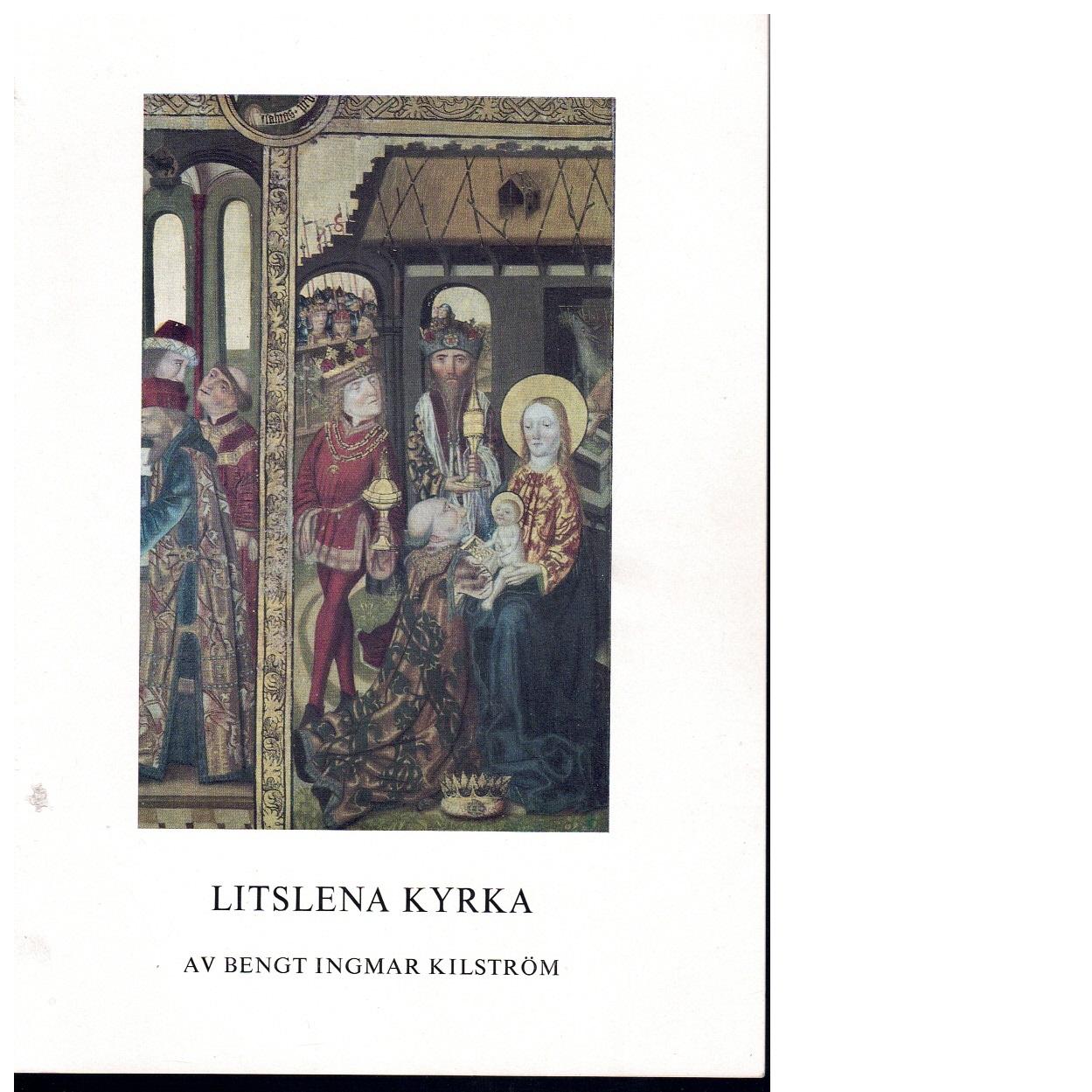 Litslena kyrka. - Kilström, Bengt Ingmar