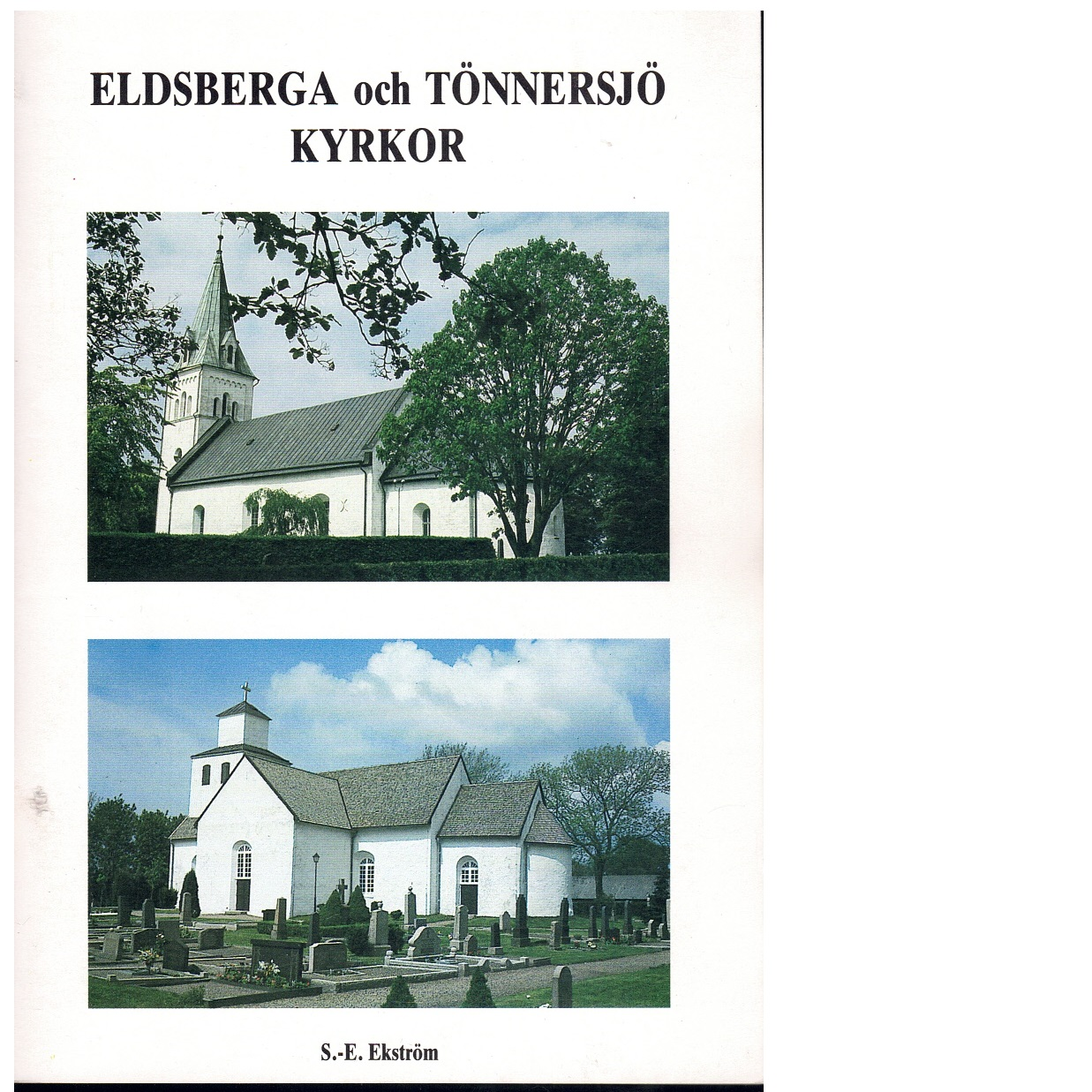 Eldsberga och Tönnersjö kyrkor - Ekström, Sven-erik