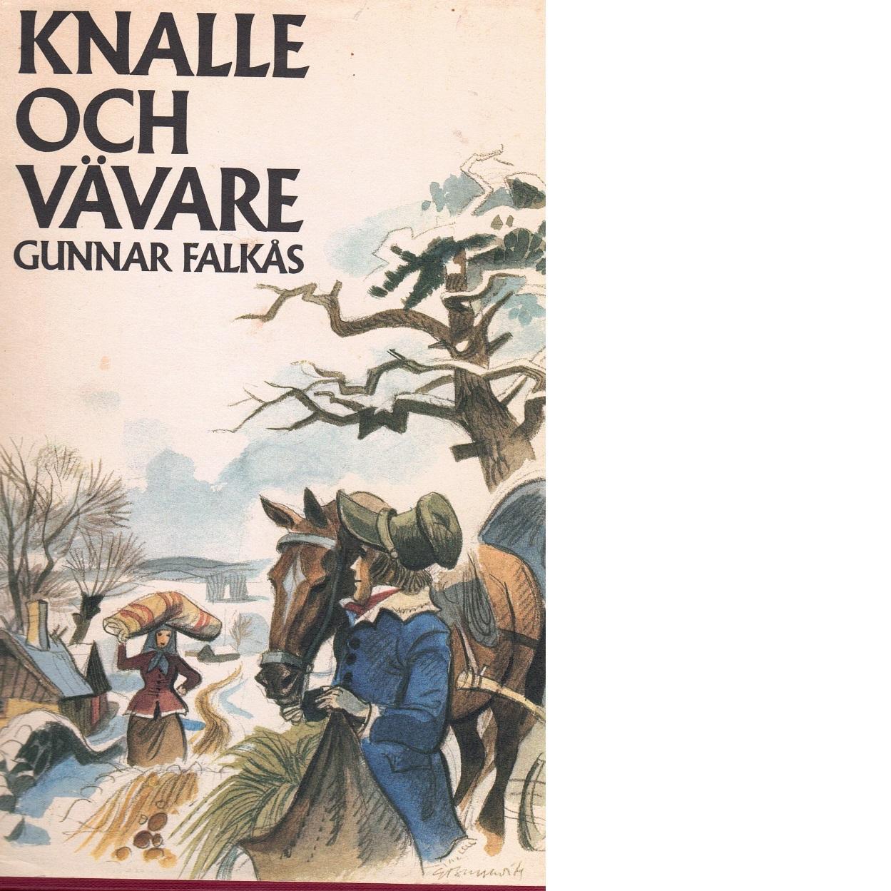 Knalle och vävare - Falkås, Gunnar