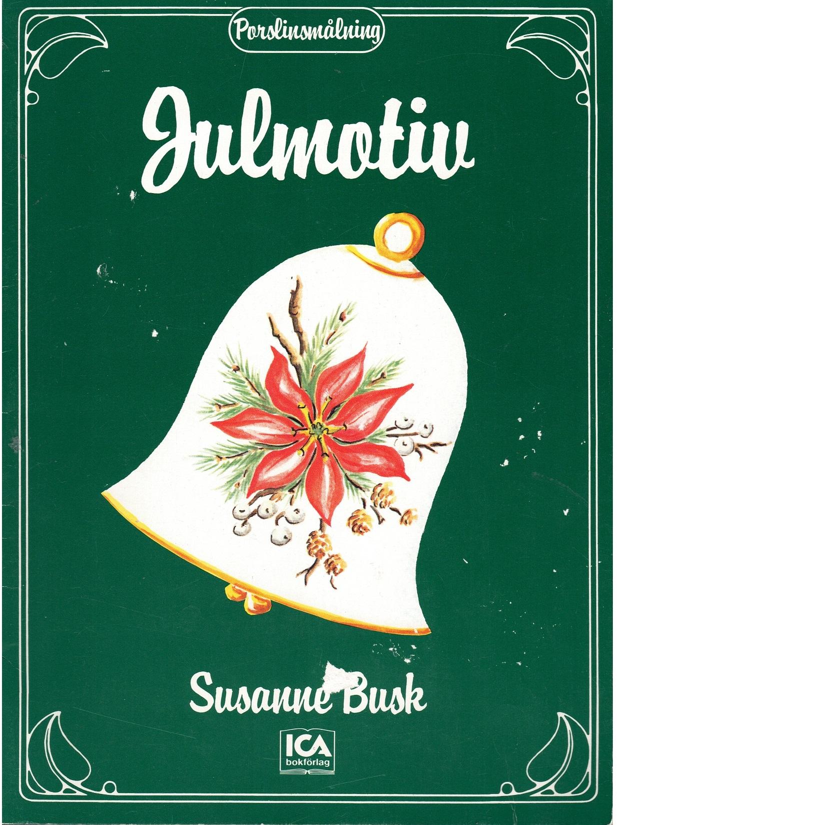 Porslinsmålning Julmotiv - Busk, Susanne