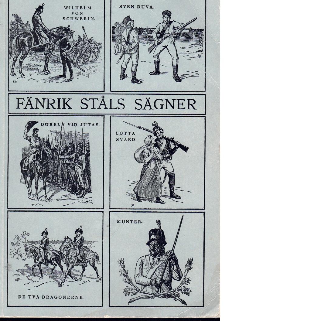Fänrik Ståls sägner : en samling sånger - Runeberg, Johan Ludvig,