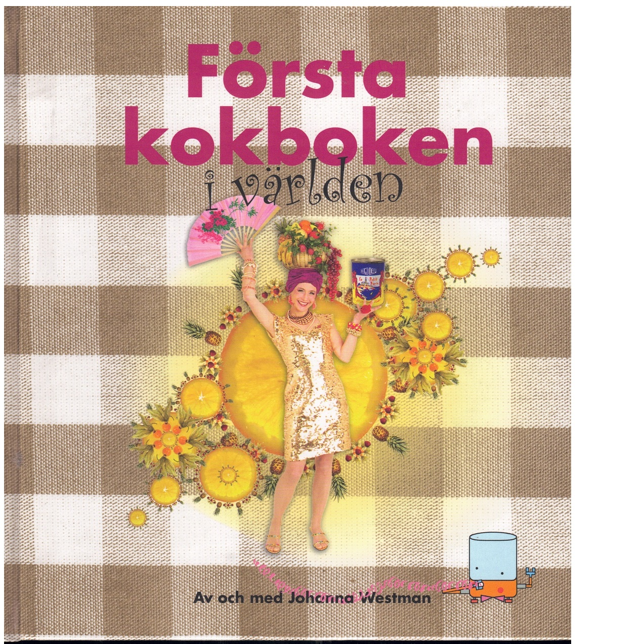 Första kokboken i världen - Westman, Johanna