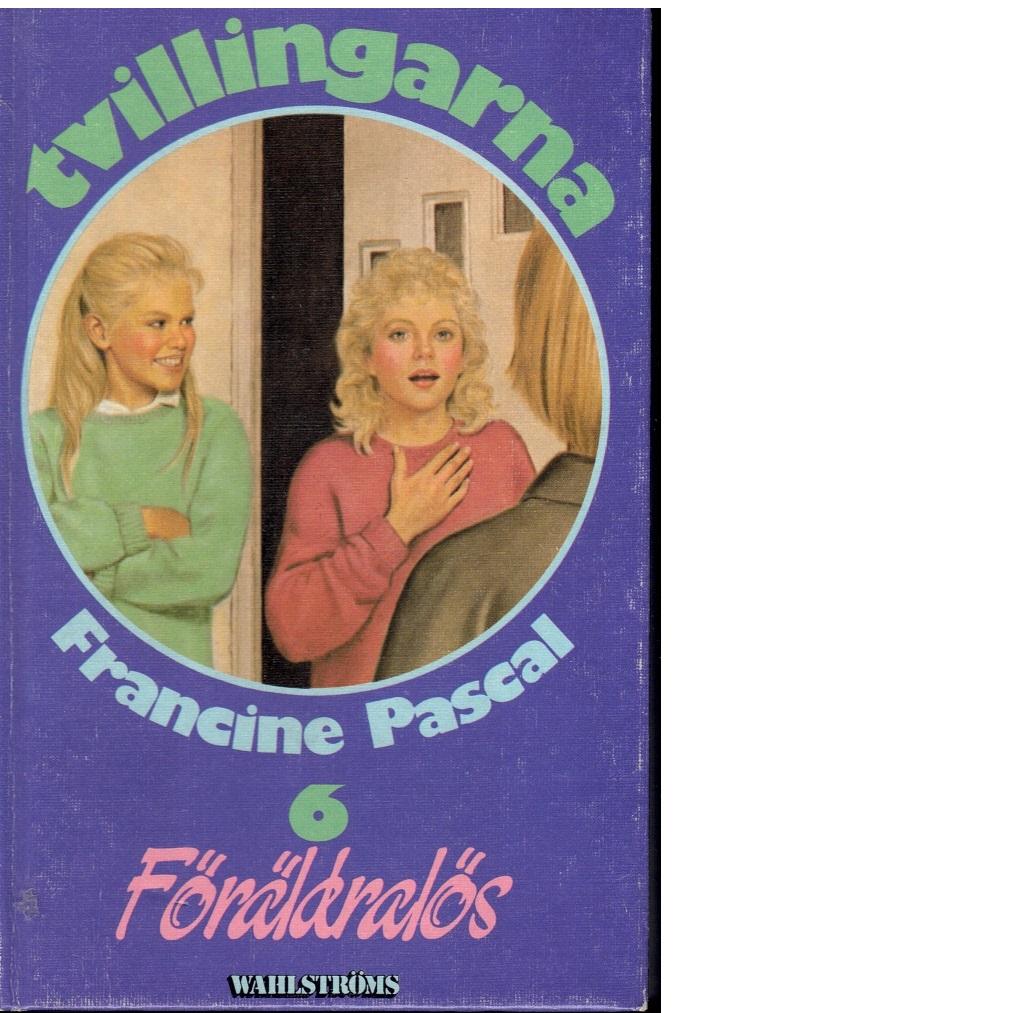 Tvillingarna 6 : Föräldralös - Pascal, Francine