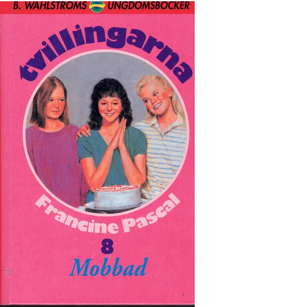 Tvillingarna  8 Mobbad - Pascal, Francine