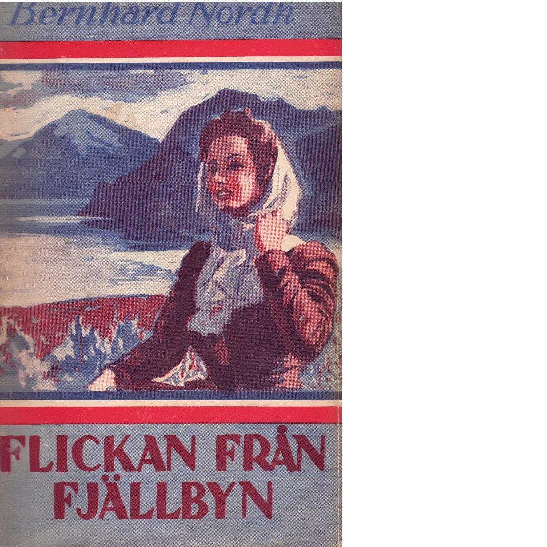 Flickan från fjällbyn - Nordh, Bernhard