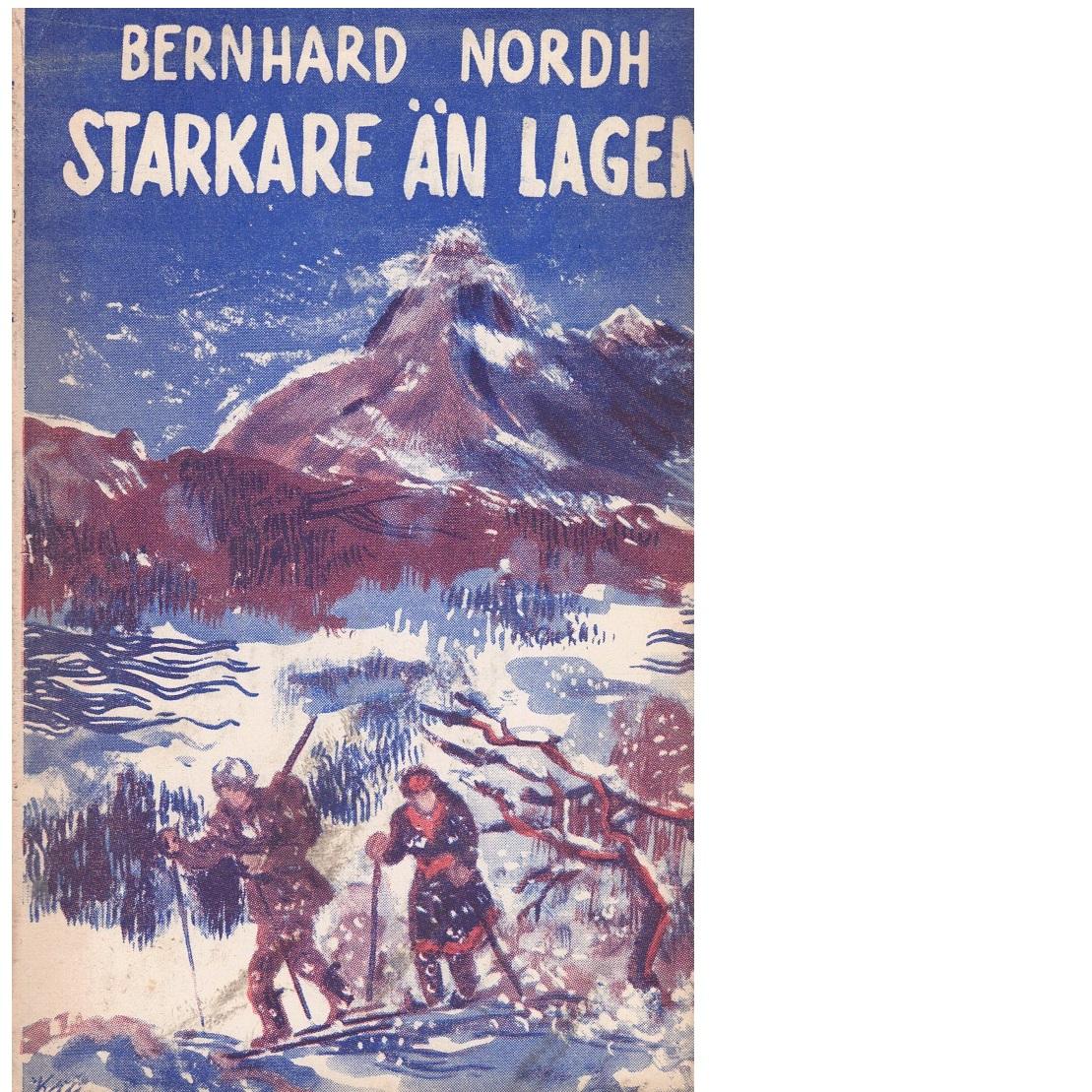 Starkare än lagen - Nordh, Bernhard