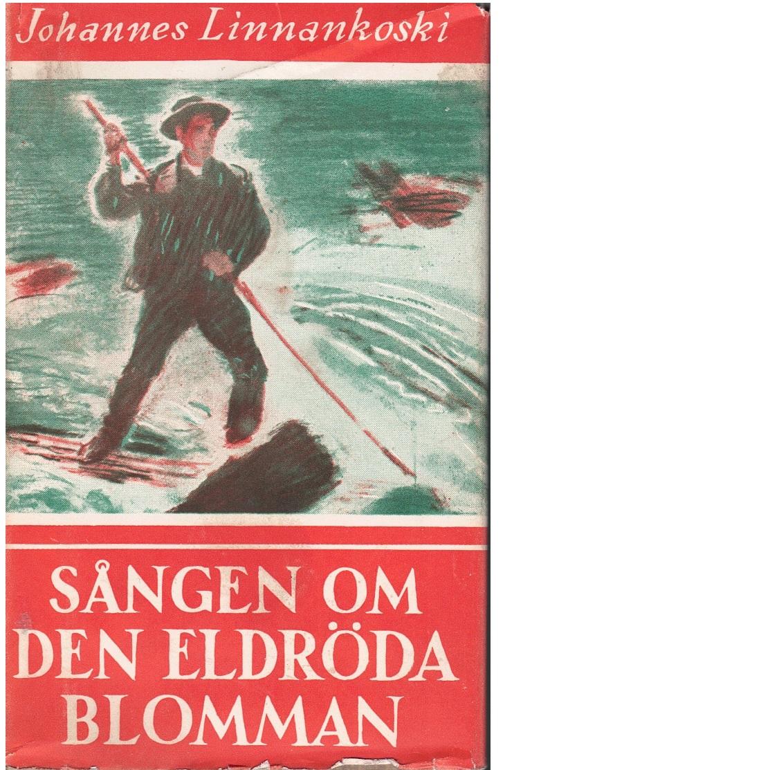 Sången om den eldröda blomman - Linnankoski, Johannes