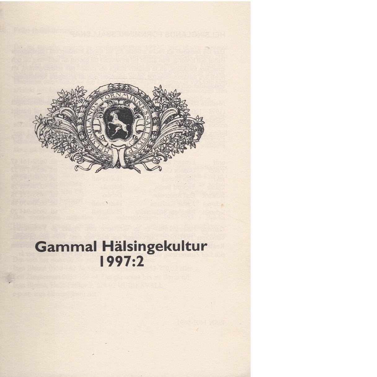 Gammal hälsingekultur : meddelanden från Hälsinglands fornminnessällskap 1997 nr 2 - Hälsinglands fornminnessällskap