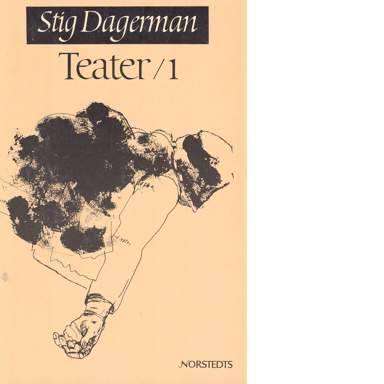 Samlade skrifter 6 Teater 1 - Dagerman, Stig