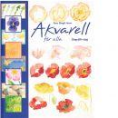 Akvarell för alla : steg-för-steg - Joner, Tone Bergli