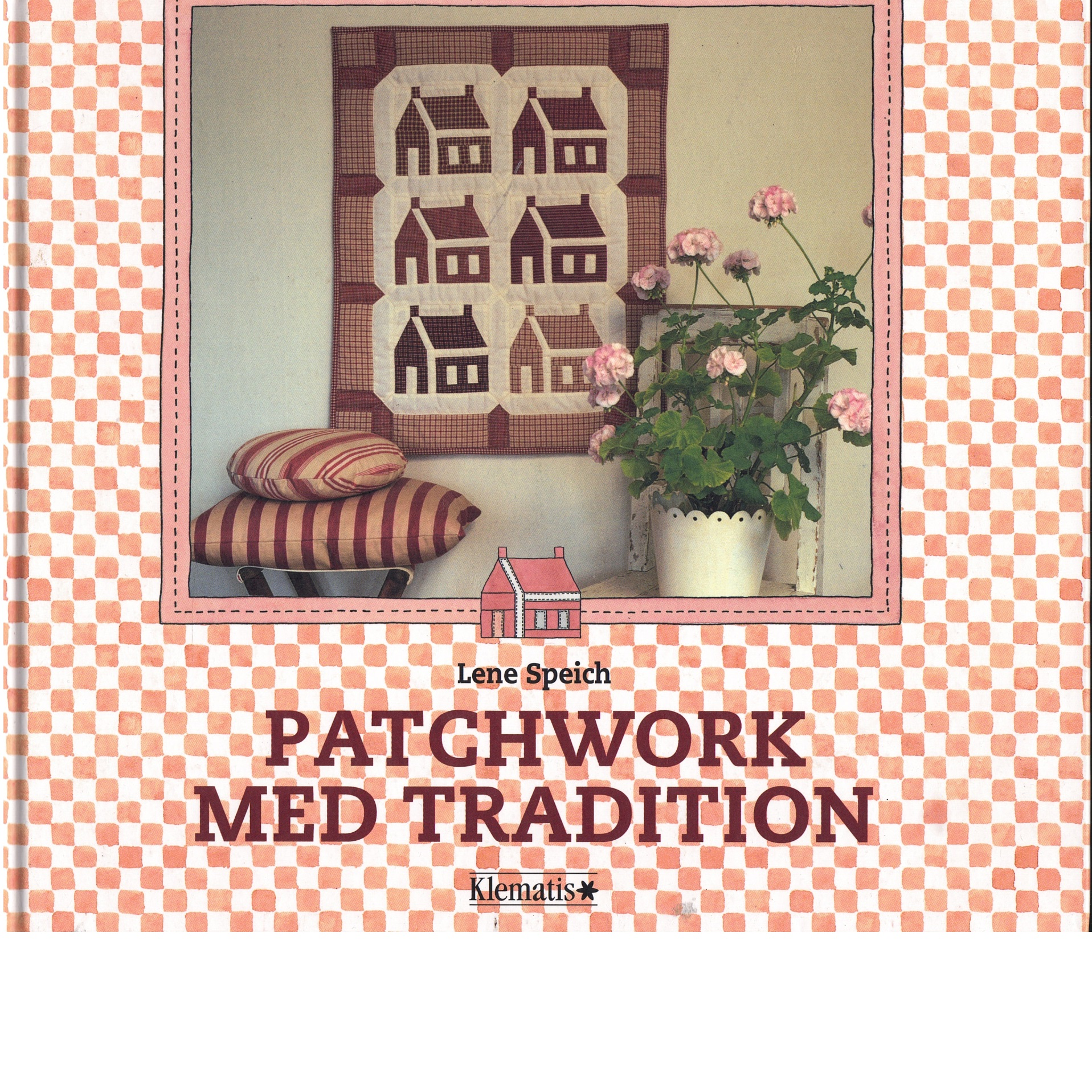 Patchwork med tradition - Speich, Lene