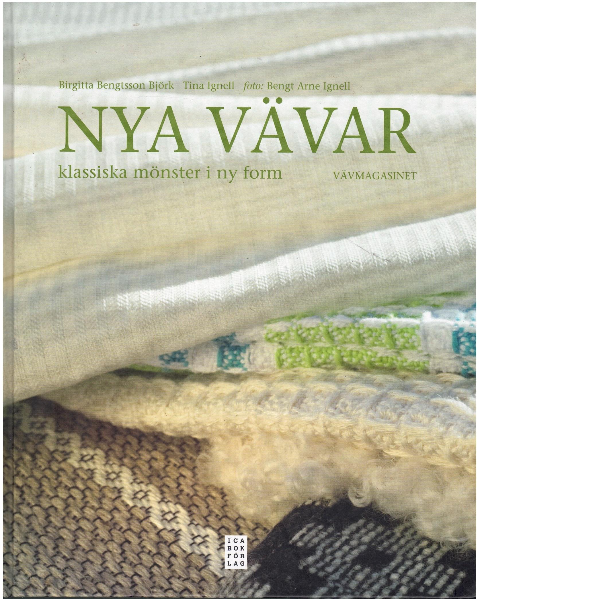Nya vävar : klassiska mönster i ny form - Bengtsson Björk, Birgitta och Ignell, Tina