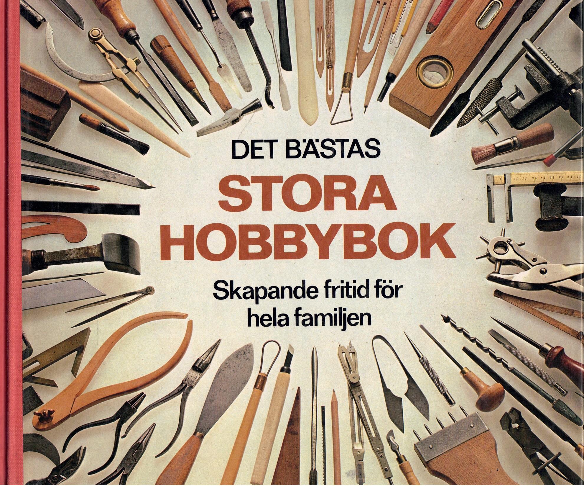 Det bästas stora hobbybok : skapande fritid för hela familjen - Red.