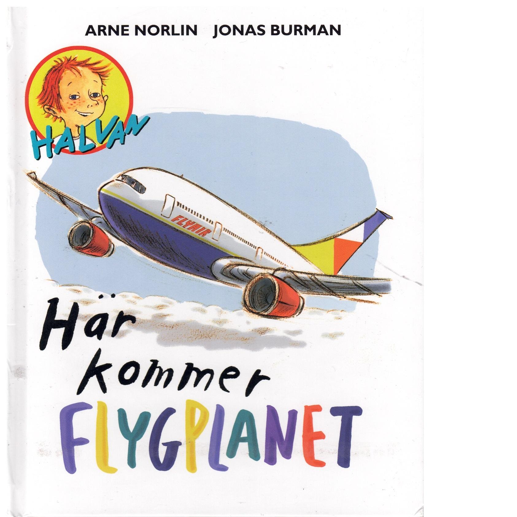 Här kommer flygplanet - Norlin, Arne