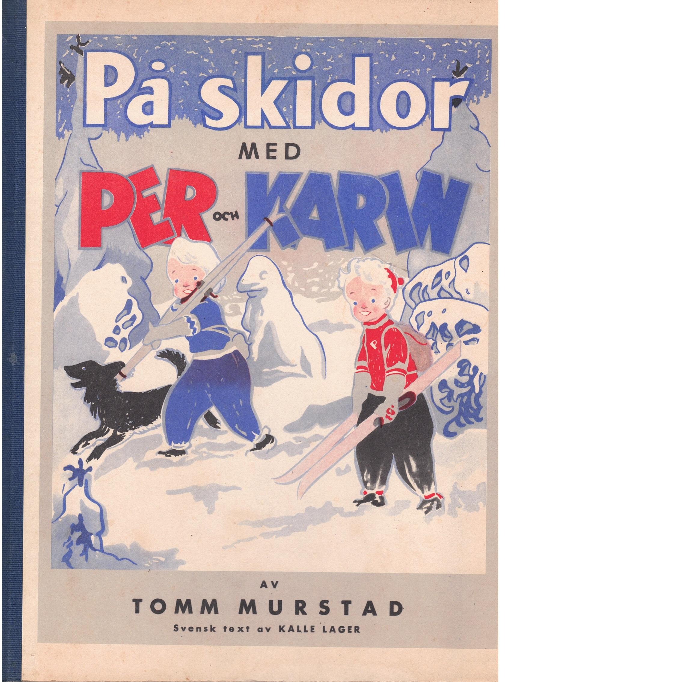 På skidor med Per och Karin - Murstad, Tomm