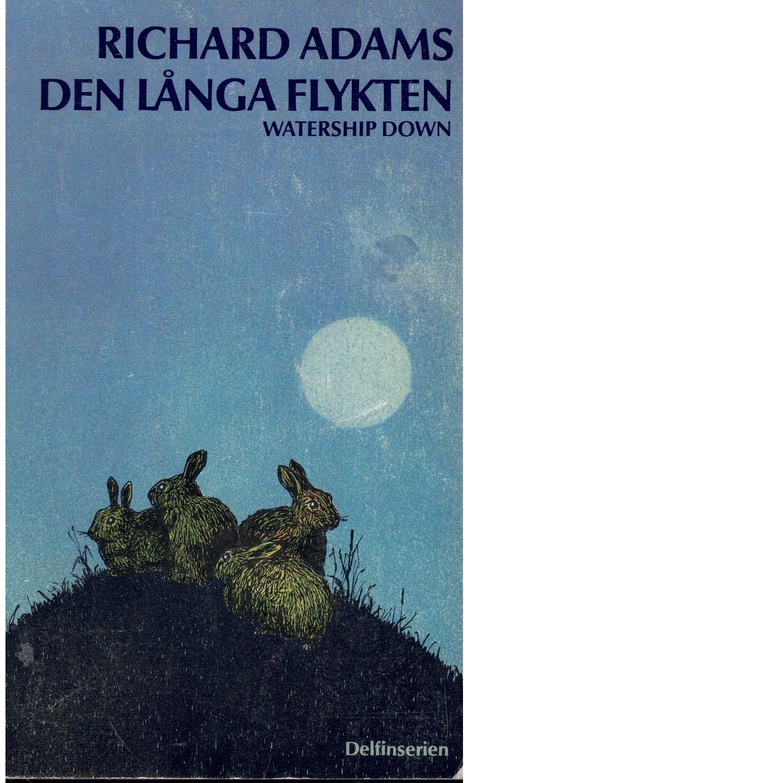 Den långa flykten - Adams, Richard