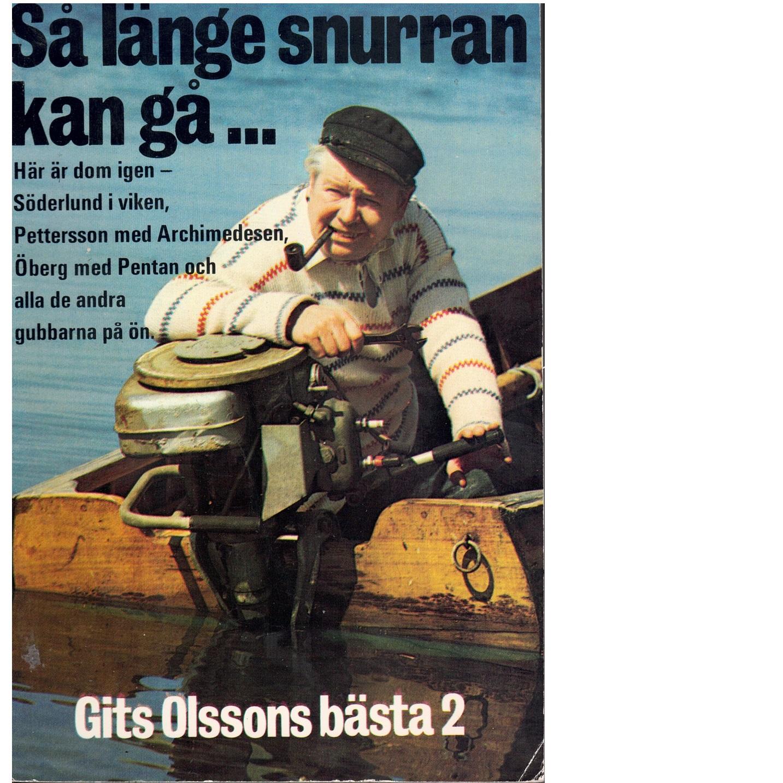 Så länge snurran kan gå. : Gits Olssons skärgårdskåserier - Olsson, Gits