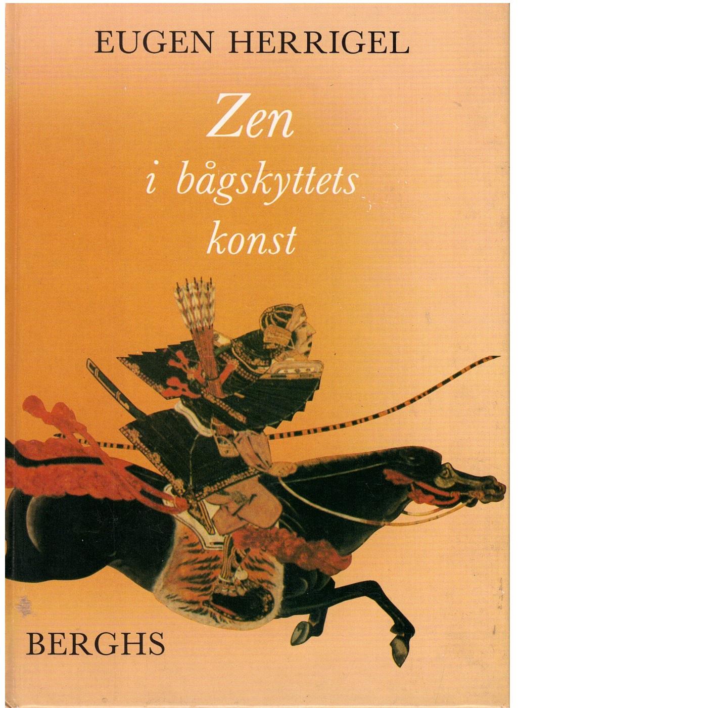 Zen i bågskyttets konst - Herrigel, Eugen