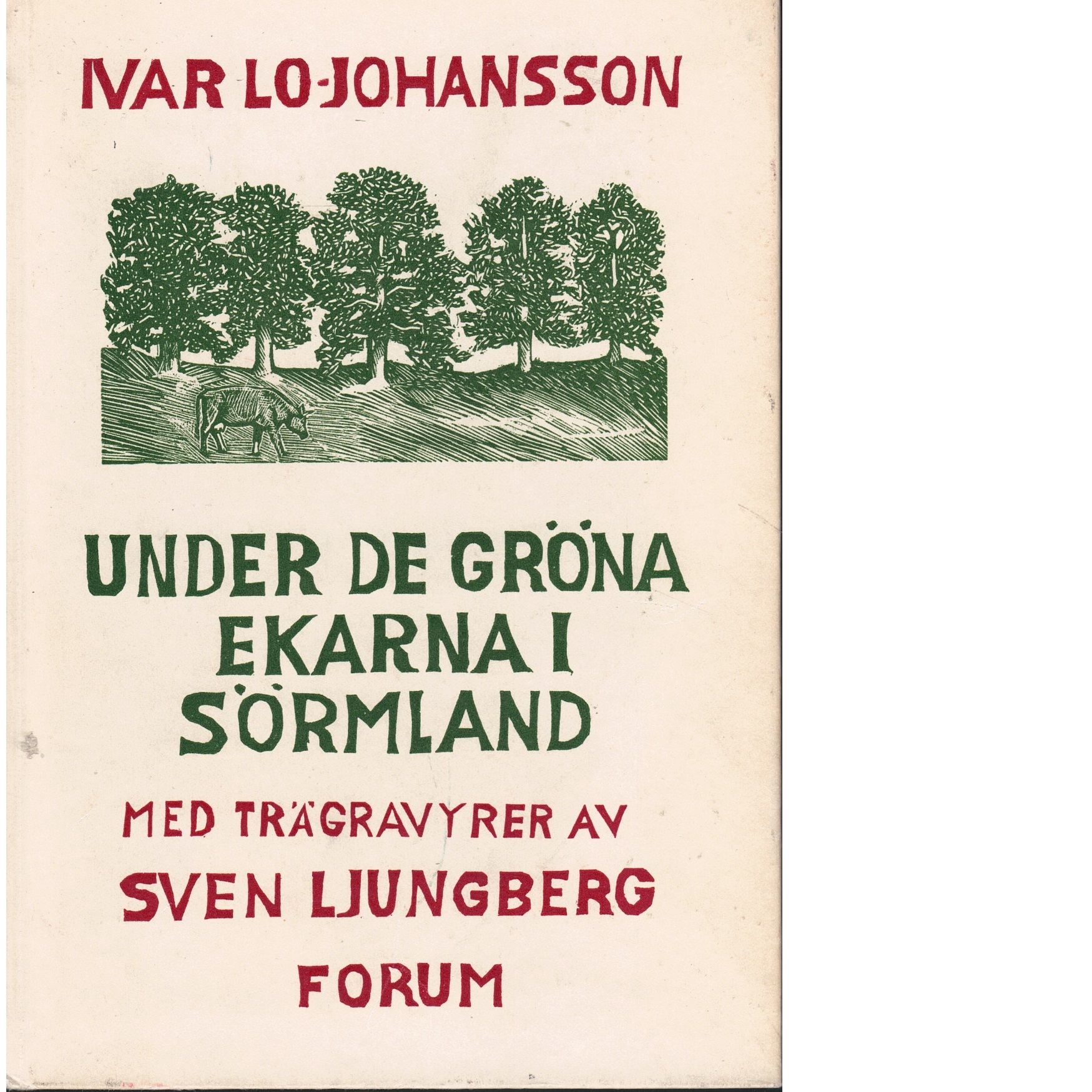 Under de gröna ekarna i Sörmland : berättelser från ett landskap - Lo-Johansson, Ivar