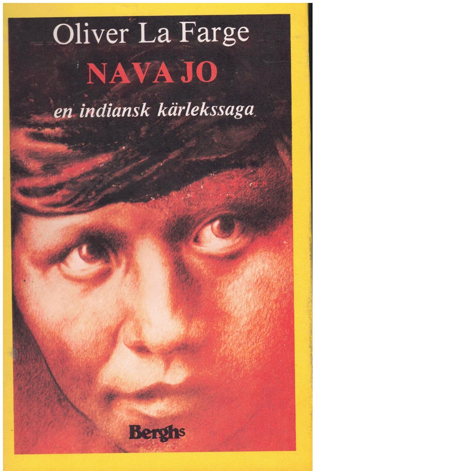 Navajo : en indiansk kärlekssaga - La Farge, Oliver