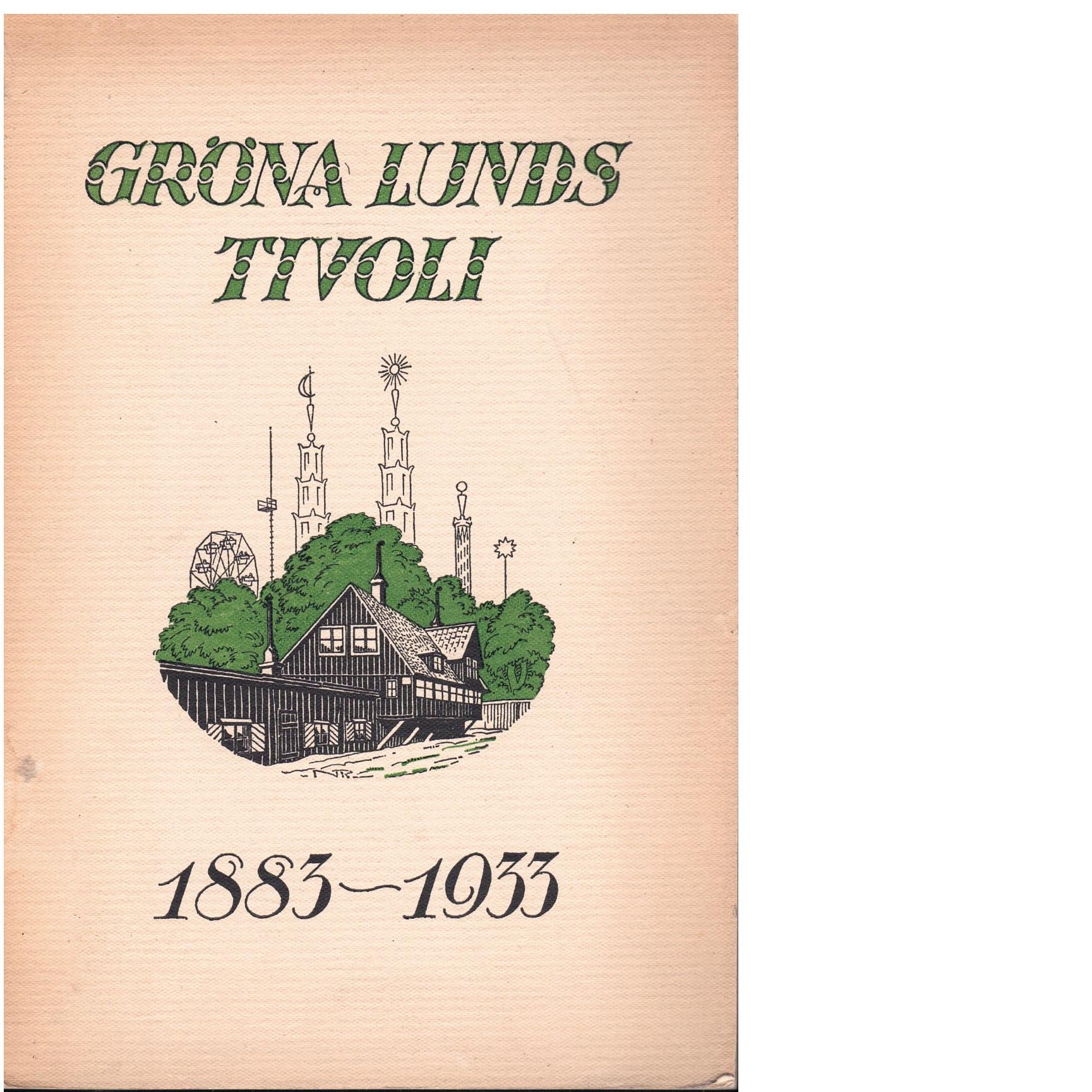 Gröna Lunds tivoli femtio år : en jubileumskrönika : 1883-1933 - Sundborg, Åke