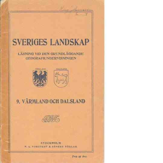 Sveriges landskap 9. Värmland och Dalsland - Red.