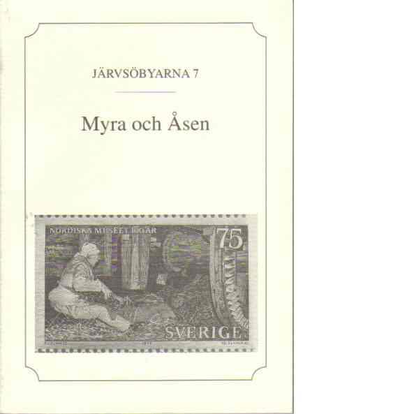 Järvsöbyarna 7, Myra och Åsen - Hermansson, Elisabet m fl