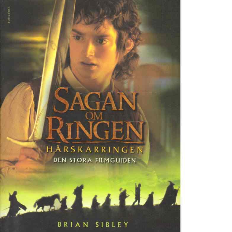 Sagan om ringen - Härskarringen : den stora filmguiden - Sibley, Brian