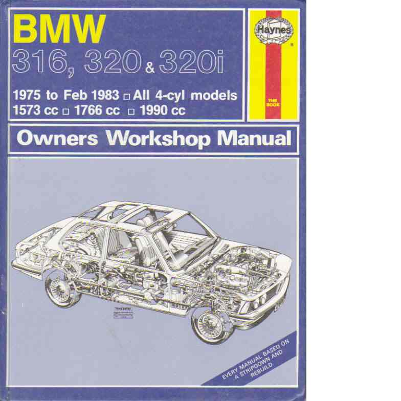BMW 316, 320 & 320i  owners workshop manual - Haynes, John Harold and Legg, Andrew K.