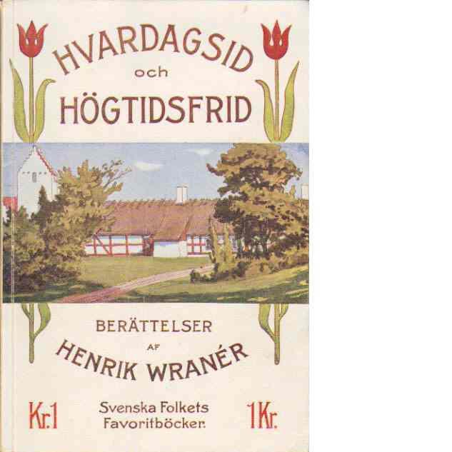 Hvardagsid och Högtidsfrid : Berättelser - Wranér, Henrik