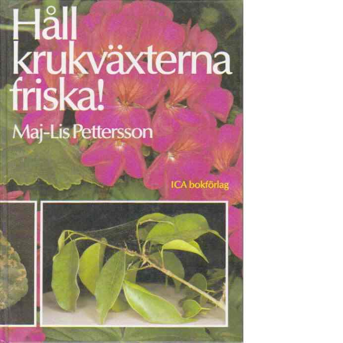 Håll krukväxterna friska! - Pettersson, Maj-Lis