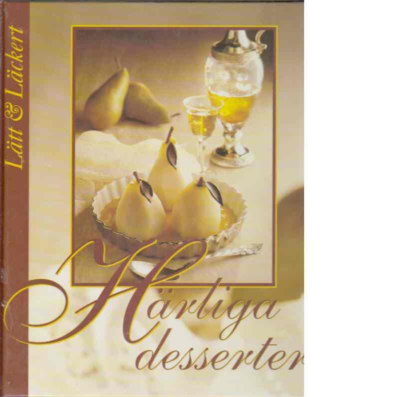 Härliga desserter - Red. Time-Life-Books
