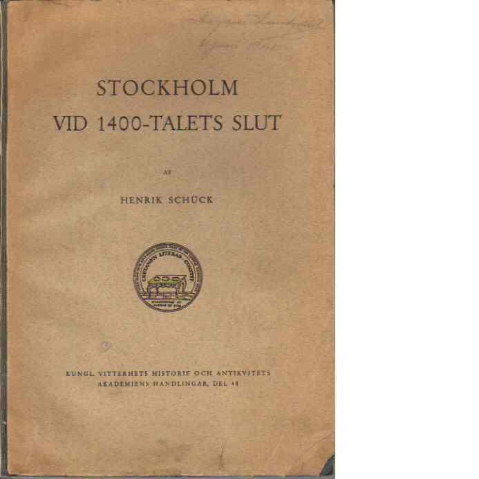 Stockholm vid 1400-talets slut - Schück, Henrik