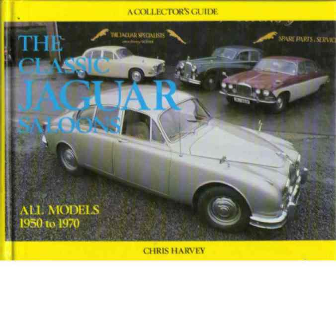 The Classic Jaguar Saloons (A collector's guides) - Harvey, Chris
